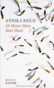 Annika Reich: 34 Meer über dem Meer