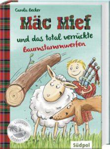 Mäc Mief und das total verrückte Baumstammwerfen. Carola Becker Südpol, 2016, 84 Seiten