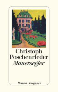 Poschenrieder, Christoph: Mauersegler : Roman / Christoph Poschenrieder. - Zürich : Diogenes, 2015. - 219 S.
