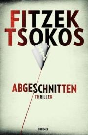 Sebastian Fitzek: Abgeschnitten. Thriller. 400 Seiten. 2012.