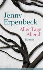 Jenny Erpenbeck: Aller Tage Abend. 288 Seiten. Albrecht Knaur Verlag. 2012