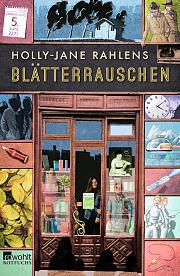 Blätterrauschen. Holly-Jane Rahlens Rowohlt, 2015, 314 Seiten