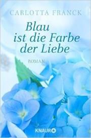 Carlotta Frank: Blau ist die Farbe der Liebe