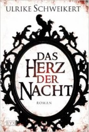 Ulrike Schweikert: Das Herz der Nacht. 480 Seiten. Egmont. 2009