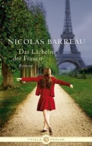 Nicolas Barreaux: Das Lächeln der Frauen. 334 Seiten. Thiele. 2010