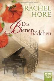 Rachel Hore: Das Bienenmädchen. 592 Seiten. Bastei Lübbe. 2013