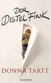 Donna Tartt: Der Distelfink. 1024 Seiten. Goldmann Verlag. 2014