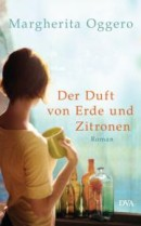 Oggero, Margherita: Der Duft von Erde und Zitronen. 311 S. Deutsche Veralags-Anstalt. 2012.