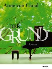 Anne von Canal: Der Grund. - Mare Verlag, 3. Aufl. 2014; 272 S.