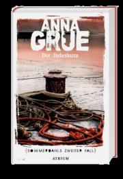 Anna Grue: Der Judaskuss. Sommerdahls Zweiter Fall. Atrium Verlag. 2014