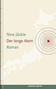 Nina Jäckle: Der lange Atem. Roman- Klöpfer & Meyer, Tübingen 2014; 170 S.