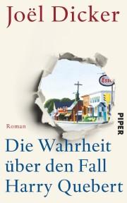 Joel decker: Die wahrheit über den Fall Harry Quebec. 736 S. Piper Verlag. 2013