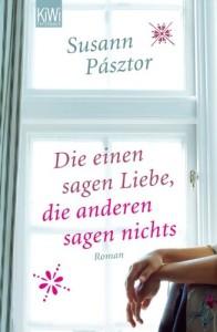 Susann Pastor: die einen sagen Liebe, die anderen sagen nichts