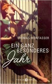 Thomas Montasser: Ein ganz besonderes Jahr. 191 Seiten. Thiele Verlag. 2014