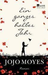 Jojo  Moyes: Ein ganzes halbes Jahr. 512 Seiten. rororo. 2013