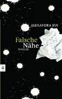 cbt Verlag, Alexandra Alexandra Kui. Falsche Nähe. Thriller f. Jugendliche. 285 Seiten. cbt. 2013