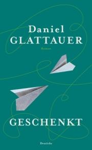 Daniel Glattauer: Geschenkt. 336 S. Deuticke Verlag. 2014