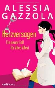 Alessia Gazzola. Herzversagen, 432 S. Verlag: carl's books.  2013