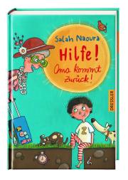 Hilfe! Oma kommt zurück!. Salah Naoura Dressler, 2015, 158 Seiten