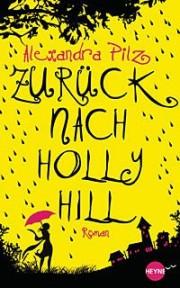 Alexandra Pilz: Zurück nach Holly Hill. Band 1. Heyne Verlag. 2013