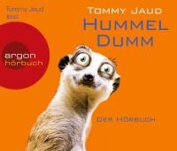 Hummeldumm autor und Sprecher Tommy Jaud. 5 CDs. Argon Verlag. 2012