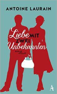 Liebe mit zwei Unbekannten. Antoine Laurain Atlantik, 2015, 238 Seiten
