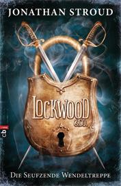 Jonathan Stroud: Lockwood & co - die seufzende Wendeltreppe.432 S. cbj. 2013