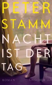 Peter Stamm: Nacht ist der Tag.