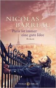 Nicolas Barreau: Paris ist immer eine gute Idee. Thiele Verlag. 2014
