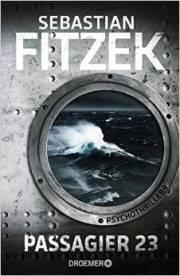 Sebastian Fitzek . Passagier 23. 432 S. Droemer 2014