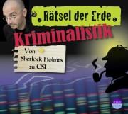 Rätsel der Erde: Kriminalistik von sherlock Holmes zu CSI.