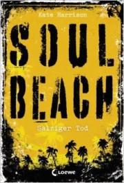 Kate Harrison. Soul Beach (3) - Salziger Tod. 384 Seiten Verlag: Loewe. 2014