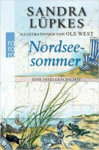 """Sandra Luepkes und Illustrationen von Ole West, rororo Verlag, April 2013: """"Nordseesommer- Eine Inselgeschichte """" ."""