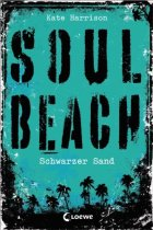 Kate Harrison. Soul Beach 2 . Schwarzer Sand. 376 S. Loewe. 2014