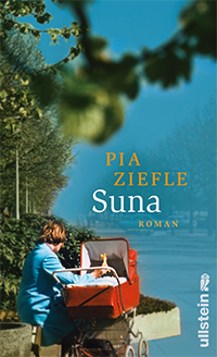 Pia Ziefle. Suna. 312 S. Ullstein. 2012.