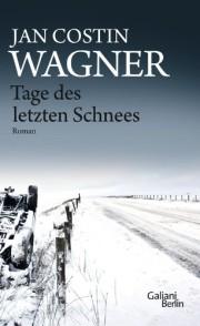 Jan Costin Wagner: Tage des letzten Schnees