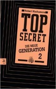 Robert Muchamore. Top secret 2. Die Intrige. Die neue Generation. 320 Seiten. cbt. 2013 Verlag: cbt (12. August 2013)