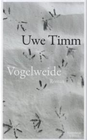 Uwe Thimm: Vogelweide. Kiepenheuer und Wisch. 2013