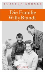 Torsten Körner. Die Familie Willy Brandt. 512 Seiten. Fischer. 2013