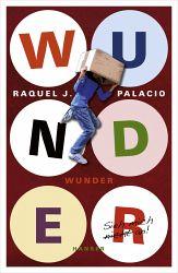 R.J. Palacio: Wunder. 384 S. Hanser Verlag. 2013
