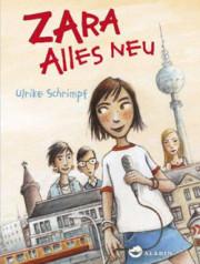 Ulrike Schrimpf: Zara-Alles neu. 224 Seiten. Aladin. 2013