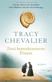 Tracy Chevalier: Zwei bemerkenswerte Frauen