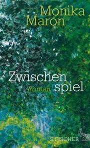 192 Seiten Monika Maron: Zwischenspiel. 192 S. S. Fischer. 2013