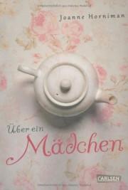 Joan Horniman: Über ein Mädchen. 222 Seiten. Carlsen Verlag: 2013