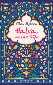 Ellen Alpsten: Halva, meine Süße. 364 Seiten. Coppenrath. 2012
