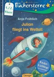 Anja Fröhlich: julian fliegt ins Weltall. Oetinger