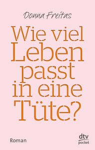 "Donna Freitas ""Wieviel Leben passt in eine Tüte?"" dtv pocket, 2014 Ausgabe in Deutschland, Originalausgabe in den USA 2011, Originaltitel: ""The Survival Kit"";"